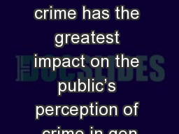 Introduction ▪	Violent crime has the greatest impact on the public's perception of crime in gen