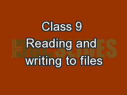 Class 9 Reading and writing to files