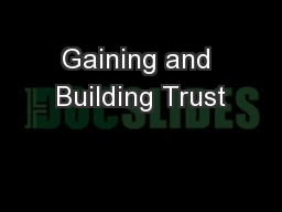 Gaining and Building Trust