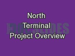 North Terminal Project Overview