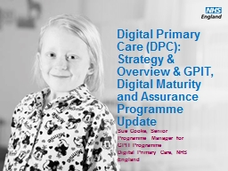 Digital Primary Care (DPC): Strategy & Overview & GPIT, Digital Maturity and Assurance Prog