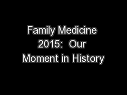 Family Medicine 2015:  Our Moment in History