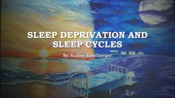 Sleep Deprivation and Sleep Cycles