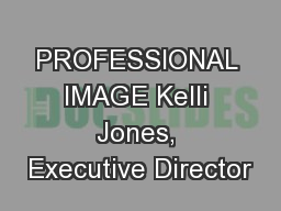 PROFESSIONAL IMAGE Kelli Jones, Executive Director