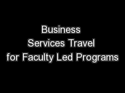 Business Services Travel for Faculty Led Programs