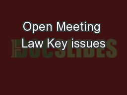 Open Meeting Law Key issues