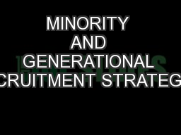 MINORITY AND GENERATIONAL RECRUITMENT STRATEGIES