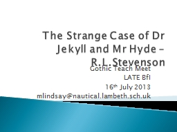 The Strange Case of Dr Jekyll and Mr Hyde –
