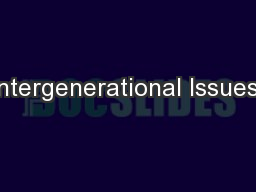 Intergenerational Issues:
