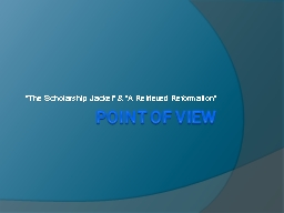 Point of View �The Scholarship Jacket� & �A Retrieved Reformation�
