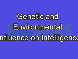 Genetic and Environmental Influence on Intelligence