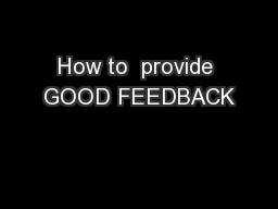 How to  provide GOOD FEEDBACK