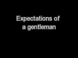 Expectations of a gentleman