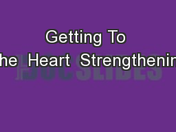 Getting To The  Heart  Strengthening