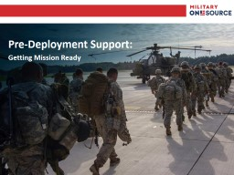 Pre-Deployment Support: Getting Mission Ready