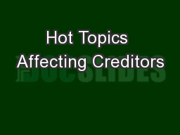 Hot Topics Affecting Creditors