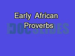 Early  African  Proverbs