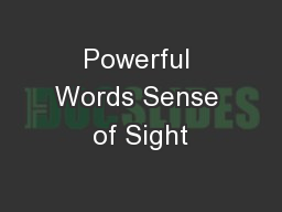 Powerful Words Sense of Sight PowerPoint PPT Presentation