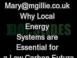 Mary@mgillie.co.uk Why Local Energy Systems are Essential for a Low Carbon Future