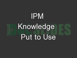 IPM Knowledge  Put to Use