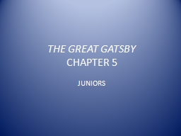 THE GREAT GATSBY CHAPTER 5 PowerPoint PPT Presentation