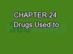 CHAPTER 24 Drugs Used to