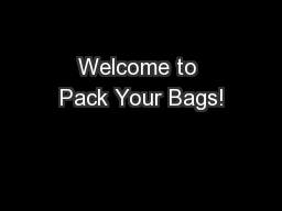 Welcome to Pack Your Bags!
