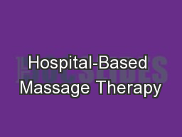 Hospital-Based Massage Therapy PowerPoint Presentation, PPT - DocSlides