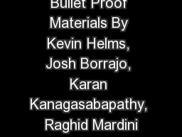 Bullet Proof Materials By Kevin Helms, Josh Borrajo, Karan Kanagasabapathy, Raghid Mardini