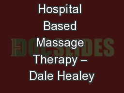 Hospital Based Massage Therapy – Dale Healey