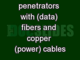 Gluing penetrators with (data) fibers and copper (power) cables