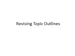 Revising Topic Outlines OVERVIEW