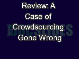 Review: A Case of Crowdsourcing Gone Wrong