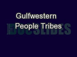 Gulfwestern  People Tribes PowerPoint PPT Presentation