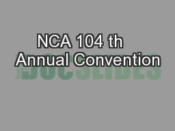 NCA 104 th   Annual Convention