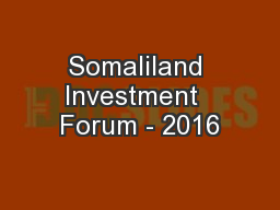Somaliland Investment  Forum - 2016
