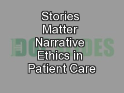 Stories Matter Narrative Ethics in Patient Care