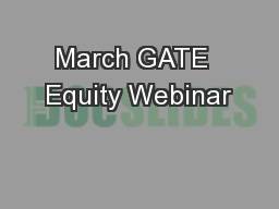March GATE  Equity Webinar