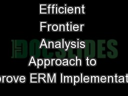 Using an Efficient Frontier Analysis Approach to Improve ERM Implementation