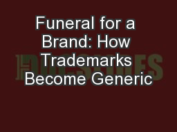 Funeral for a Brand: How Trademarks Become Generic