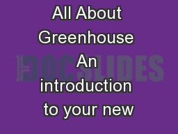 All About Greenhouse An introduction to your new