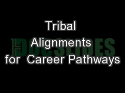 Tribal Alignments for  Career Pathways
