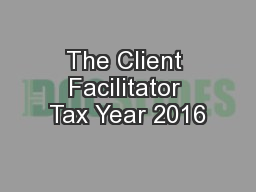 The Client Facilitator Tax Year 2016