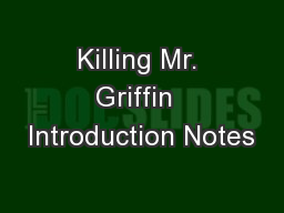 Killing Mr. Griffin  Introduction Notes