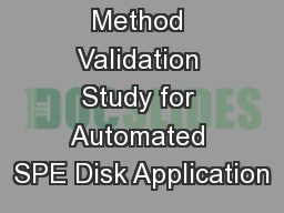 US EPA 625 Method Validation Study for Automated SPE Disk Application PowerPoint PPT Presentation