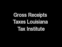 Gross Receipts Taxes Louisiana Tax Institute