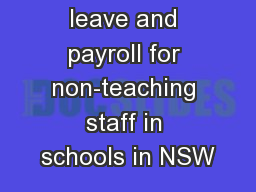 Managing leave and payroll for non-teaching staff in schools in NSW PowerPoint PPT Presentation