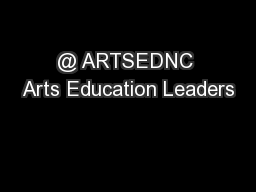 @ ARTSEDNC Arts Education Leaders