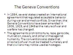 The Geneva Conventions In 1864, several states created an international agreement that regulated ac