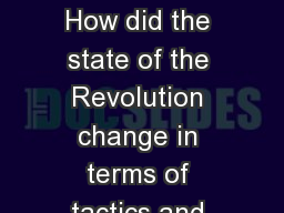 Essential Question How did the state of the Revolution change in terms of tactics and outcomes when
